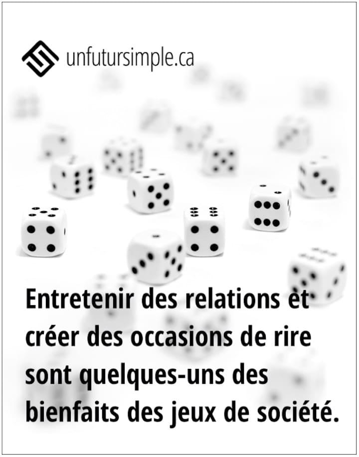 Citation : Entretenir des relations et créer des occasions de rire sont quelques-uns des bienfaits des jeux de société. En arrière-plan : des dés sur une surface blanche.