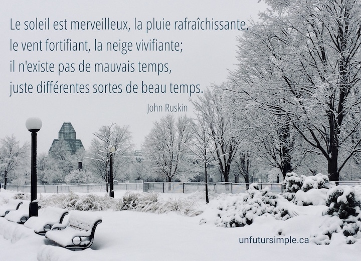 Citation de John Ruskin: Le soleil est merveilleux, la pluie rafraîchissante, e vent fortifiant, la neige vivifiante; il n'existe pas de mauvais temps, juste différentes sortes de beau temps. Arrière-plan: Sentier urbain enneigé avec Musée des Beaux Arts d'Ottawa en arrière-plan.