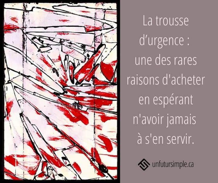 La trousse d'urgence : une des rares raisons d'acheter en espérant n'avoir jamais à s'en servir. À côté: œuvre d'art abstraite de couleurs rouge, blanche et noire par Renato Pozaić