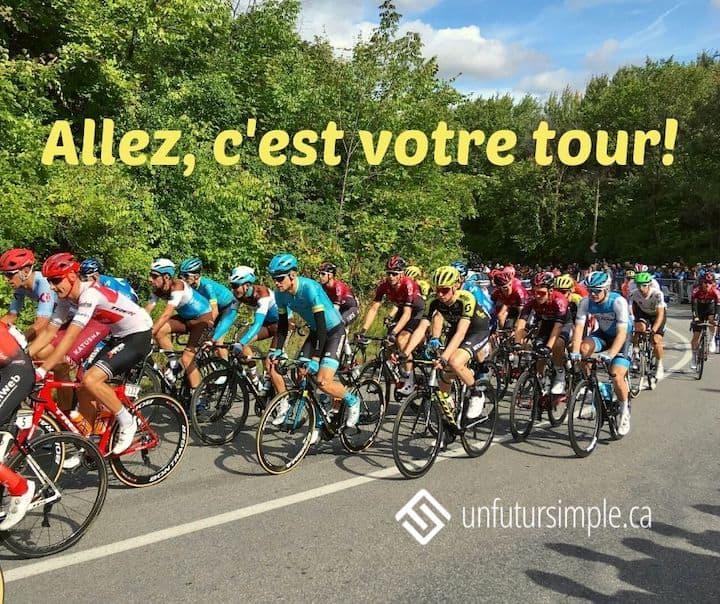Citation relative à s'encourager dans nos efforts : Allez, c'est votre tour! Arrière-plan: coureurs au Grand Prix cycliste de Montréal.