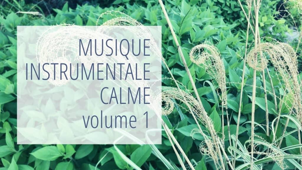Musique instrumentale calme volume 1 - arrière-plan: plantes