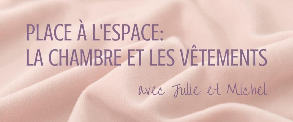 Place à l'espace: la chambre et les vêtements avec Julie et Michel. arrière-plan: couverture rose